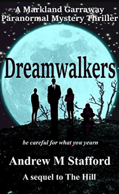 Dreamwalkers. A Markland Garraway paranormal mystery thriller. The Sequel to The Hill